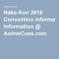 Naka-Kon 2016 Convention Information @ AnimeCons.com World Congress, Convention Centre, Revolution, Anime, Usa 2016, Overland Park, San Jose, Boston, Kawaii