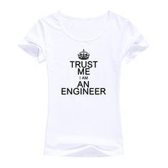 Wholesale Summer wonen T Shirt I Am An Keep Calm Trust Me Humor Engineer Cotton Short Sleeve women Clothing tumblr T-shirt S-XXL