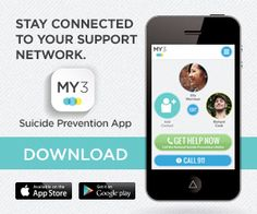 My3 App < produced by the California Mental Health Services Authority in a partnership with the National Suicide Prevention Lifeline. MY3 features a support system, safety plan and resources with the goal of giving your clients a tool to use in a time of need