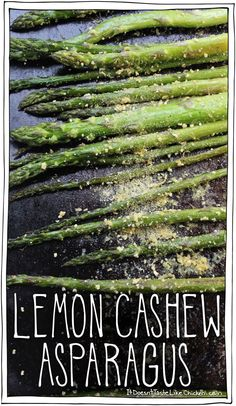Lemon Cashew Asparagus. A quick and easy roasted side dish thats vegan and dairy free. The cashew crumble makes it so creamy, I ate the whole batch straight from the tray! #itdoesnttastelikechicken