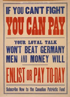 PROPAGANDA Canadian WWI Propaganda This propaganda poster is telling people that they have to do something to help out their country during this time. Talking about it won't solve anything, but joining the troops or buying bonds will