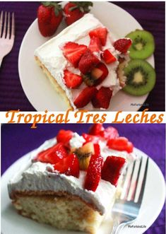 Tropical Tres Leches Cake - My Forking Life. Tres Leches with kiwi and strawberry. milk cake.
