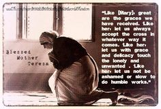 Blessed Mother Teresa always said the most beautiful words and then backed it up with the way she lived. Blessed Mother Mary, Mother Teresa, Missionaries Of Charity, Friend Of God, Mother Knows Best, Mom Prayers, Most Beautiful Words, Saint Quotes, Follow Jesus