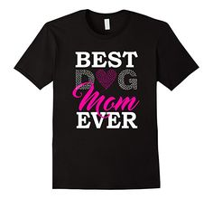 Best Dog Mom Ever T-Shirt ~Amazon Prime