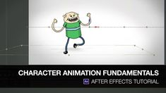 1. Character Animation Fundamentals for After Effects- basics, suing the puppet pins to move the body parts- distorts them- creates an organic look to the character