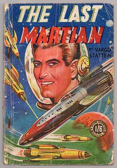 The Last Martian (1952) British novel by Vargo Statten. Spaceship, pulp retro futurism back to the future tomorrow tomorrowland space planet age sci-fi airship steampunk dieselpunk alien aliens martian martians BEMs BEM's
