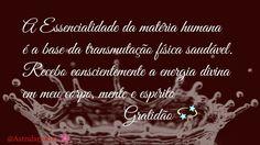 A Essencialidade da matéria humana é a base da transmutação física saudável  Recebo conscientemente a energia divina em meu corpo, mente e espírito  #Gratidão #Obrigado ✨@Astralaromas #Gratitude #Astralaromas #Diadepaz #Gassho #Felicidadecomgratidao #Pensamentopositivo #Declaracaopositiva #Afirmacaodiaria #Otimismo #Energiapositiva #Positivevibe #Vibrapositivo #Gratitudediary #Afirmaçoespositivas #Superação #Bemestar #Positiveafirmation #Frasespositivas #Reiki #Fengshui #Frasedodia…