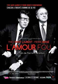 L'amour fou Yves Saint Laurent, su trabajo, pasión por la moda y su relación con su amante, Pierre Berge. Director Pierre Thoretton 2010
