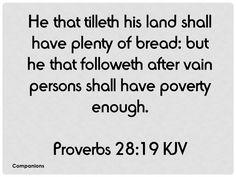 Proverbs 28:19 KJV
