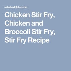 Chicken Stir Fry, Chicken and Broccoli Stir Fry, Stir Fry Recipe