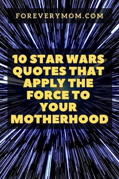 These Star Wars quotes are brought to you in celebration of Star Wars Day on May the 4th! They're also good for your ENTIRE motherhood saga. :) #starwars #maythe4th #starwarsday War Quotes, Star Wars Quotes, Star Wars Day, Star Wars Kids, Mom Jokes, Mom Humor, Inspirational Quotes For Moms, Quotes About Motherhood, Family Quotes