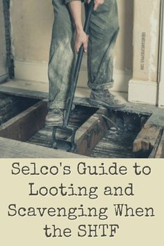 Looting and scavenging aren& just for bad guys when the SHTF. Selco says you need to have a plan because with a new reality comes new rules.