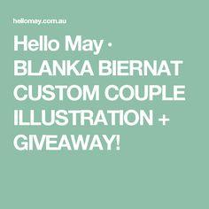 Hello May · BLANKA BIERNAT CUSTOM COUPLE ILLUSTRATION + GIVEAWAY!