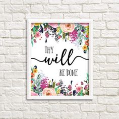 God, Thy Will Be Done Matthew Christian Inspirational Printable Wall Art Calligraphy Bible Verse Scripture Print Watercolor Flowers Lords Prayer Our Father Be My Hero, Thy Will Be Done, Bible Verse Art, Scripture Painting, Christian Art, Christian Inspiration, Watercolor Flowers, Flower Prints, Printable Wall Art