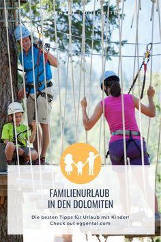 Die besten Tipps für Urlaub mit Kindern in den Dolomiten: vom Hochseilgarten bis hin zum Bienenlehrpfad. Family Vacations, Summer, Tips