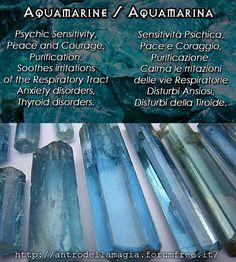 Magical Uses of Aquamarine: Psychic Sensitivity,Peace and Courage, Purification. Soothes irritations of the Respiratory Tract Anxiety disorders, Thyroid disorders.|| Usi Magici dell'Aquamarina: Sensitività psichica, pace e coraggio, purificazione. Calma le irritazioni delle vie respiratorie, disturbi ansiosi, disturbi della tiroide.|| L'antro della magia http://antrodellamagia.forumfree.it/?t=52813252