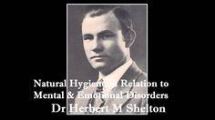 Dr Herbert M. Shelton - Natural Hygiene in Relation to Mental & Emotiona...