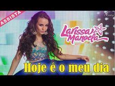 Larissa Manoela - Hoje é meu dia - (CLIPE OFICIAL) - YouTube