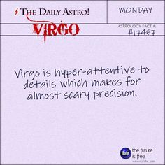Virgo Visit The Daily Astro for more facts about Virgo. You'll probably love the always excellent virgo-astrology erudition over at iFate Virgo Horoscope, Virgo Zodiac, Virgo Astrology, Horoscopes, Zodiac Signs, Gemini, Virgo Girl, Aquarius, Virgo Daily