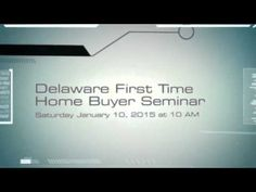Delaware First Time Home Buyer Seminar January 10, 2015 in Dover, Delaware from 10 AM till Noon at the Dover Holiday Inn. Cal 302-703-0727 to register or register online at http://www.DelawareHomeBuyerSeminar.com
