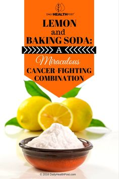 Lemon and Baking Soda: A Miraculous Cancer-Fighting Combination via @dailyhealthpost