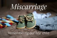 """Miscarriage: Remembering our first child"" blogpost by pouredouthislove.com You were so young, still forming in my womb, as anticipation of motherhood filled my heart. Everyone around us was so thrilled to hear the announcement that you were on the way. Each passing day I grew more and more excited, longing to hold you, to meet you.  For you created my inmost being; you knit me together in my mother's womb. PSALM 139:13"