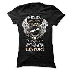 THE POWER OF A WOMAN WHO MAJORED IN HISTORY T-SHIRTS, HOODIES, SWEATSHIRT (23.45$ ==► Shopping Now)