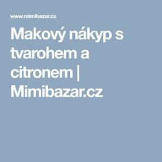 Makový nákyp s tvarohem a citronem | Mimibazar.cz