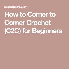 How to Corner to Corner Crochet (C2C) for Beginners