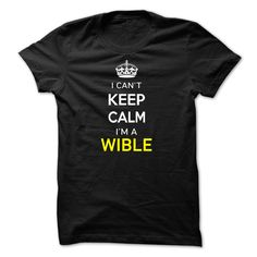 [Best holiday t-shirt names] I Cant Keep Calm Im A TRAUB-76F67D  Shirts 2016  Hi WIBLE you should not keep calm as you are a WIBLE for obvious reasons. Get your T-shirt today and let the world know it.  Tshirt Guys Lady Hodie  SHARE and Get Discount Today Order now before we SELL OUT  Camping i cant keep calm im