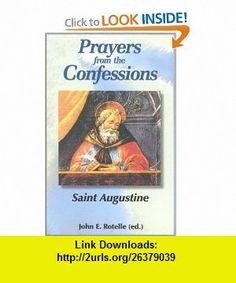 Prayers from The Confessions (9781565481886) Saint Augustine , ISBN-10: 1565481887  , ISBN-13: 978-1565481886 ,  , tutorials , pdf , ebook , torrent , downloads , rapidshare , filesonic , hotfile , megaupload , fileserve