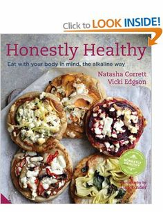 Honestly Healthy: Eat with your body in mind, the alkaline way: Amazon.co.uk: Natasha Corrett, Vicki Edgson: Books