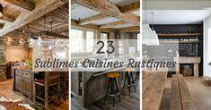 Cuisine rustique : Découvrez (23) PHOTOS pour des idées et des inspirations pour une cuisine rustique