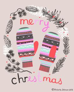 Christmas mittens by Victoria Johnson Noel Christmas, Merry Christmas And Happy New Year, Little Christmas, Christmas Design, Christmas Themes, Winter Christmas, Vintage Christmas, Xmas, Mery Chrismas