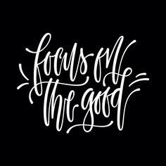 Focus on the good  #type #typo #typelove #typespire #typetopia #typoholic #typedesign #typematters #typeeverything #typeoftheday #typography #ligaturecollective #handwriting #handmadefont #handdrawntype #goodtype #ilovetypography #customtype #calligraphy #picoftheday #instaart #thedailytype #dailytype #vector #modernscript #moderncalligraphy #instadaily #artoftype #typegang