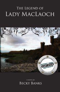 The Legend of Lady MacLaoch by Becky Banks, http://www.amazon.com/dp/B0052FXQAE/ref=cm_sw_r_pi_dp_bDD9pb1RJKSXC