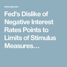 Fed's Dislike of Negative Interest Rates Points to Limits of Stimulus Measures…