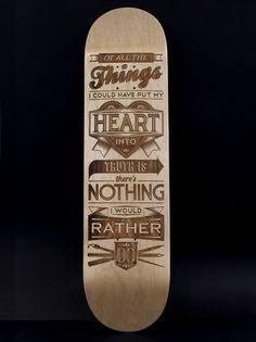 """""""Truth Is"""" Laser Etched Skateboard by Kiel Tillman"""