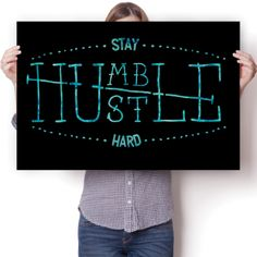 Stay Humble Hustle Hard Poster   #posters #hustlehard #humble #poster #quotes