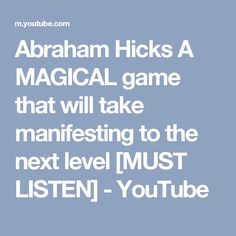 Abraham Hicks A MAGICAL game that will take manifesting to the next level [MUST LISTEN] - YouTube