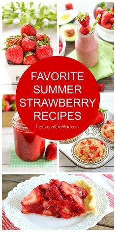 Favorite Summer Strawberry Recipes - a delicious mix of sweet strawberry recipes. All of these strawberry recipes are easy to make and yummy to eat.
