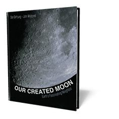 Our Created Moon - Earth's Fascinating Neighbor