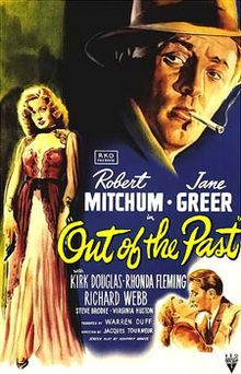 Robert Mitchum, Jane Greer, Kirk Douglas. Director: Jacques Tourneur. IMDB: 8.1 _________________ http://en.wikipedia.org/wiki/Out_of_the_Past http://www.rottentomatoes.com/m/out_of_the_past/ http://www.tcm.com/tcmdb/title/361/Out-of-the-Past/ http://www.tcm.com/tcmdb/title/361/Out-of-the-Past/articles.html http://www.rogerebert.com/reviews/great-movie-out-of-the-past-1947 http://www.filmsite.org/outo.html http://brightlightsfilm.com/high-gallows-revisiting-jacques-tourneurs-past/