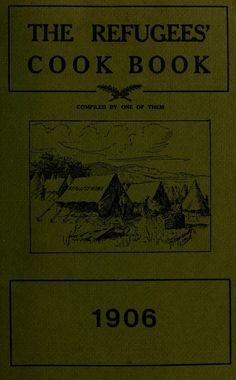 The Refugee's Cook Book By San Francisco Archives - (1906) - (archive)