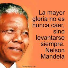 """""""La mayor gloria no es nunca caer, sino levantarse siempre"""". #Mandela"""