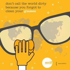 Don't call the world dirty because you forgot to clean your glasses. Digital Marketing Quotes, Dental Posters, Best Quotes, Funny Quotes, Meaningful Pictures, Makar Sankranti, Daily Wisdom, Yellow Things, Creative Posters