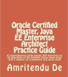 Oracle Certified Master Java Ee Enterprise Architect Practice Guide PDF