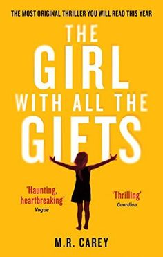 """TITLE:THE GIRL WITH ALL THE GIFTS AUTHOR:M.R. CAREY BLURB: Melanie is a very special girl. Dr. Caldwell calls her """"our little genius."""" Every morning, Melanie waits in her cell to be …"""
