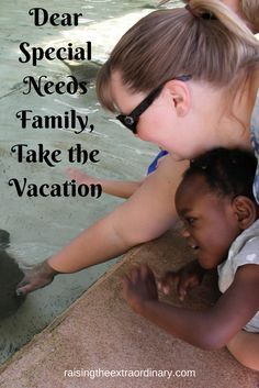 While on vacation you can explore and have new experiences.  Rest, play, and enjoy your family.  It's a great opportunity to forget the daily pressures of your life and just have fun.  These benefits are true for any family, but I believe they are more true for special needs families.