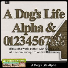 A Dog's Life Alpha by Clever Monkey Graphics - Digital scrapbooking kits available through Oscraps, GingerScraps, or MyMemories